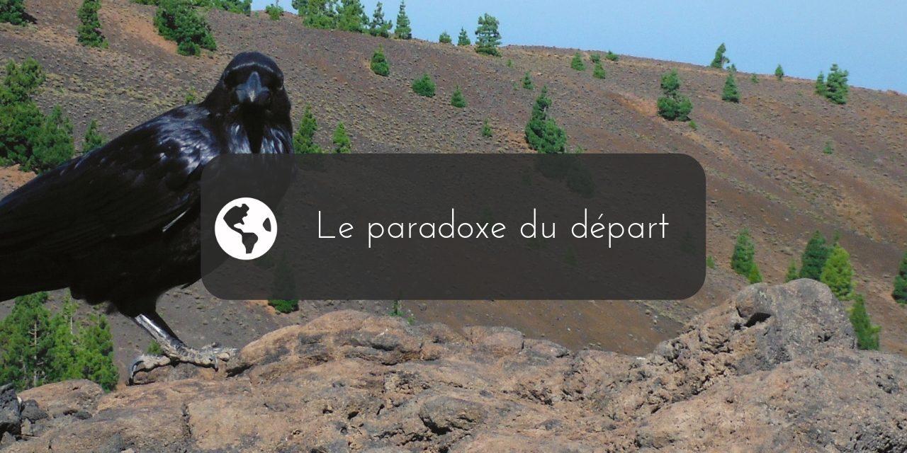 Le paradoxe du départ