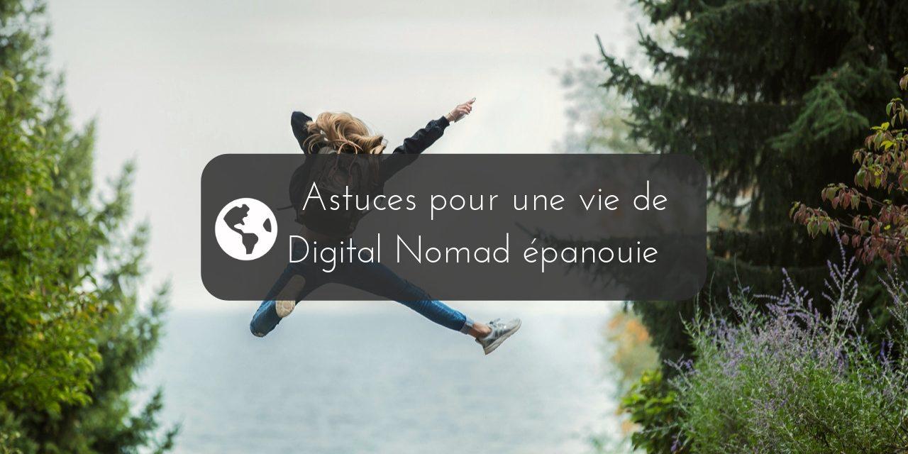 Entre contraintes et concessions, nos astuces pour une vie de Digital Nomad épanouie