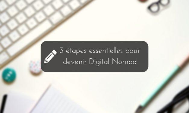 Quitter sa vie sédentaire pour devenir Digital Nomad Freelance : 3 étapes essentielles