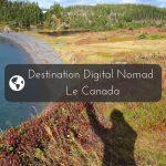 Partir au Canada | Destination Digital Nomad