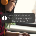 Coaching vs Formation | Quelle différence et comment choisir pour un projet Digital Nomad ?
