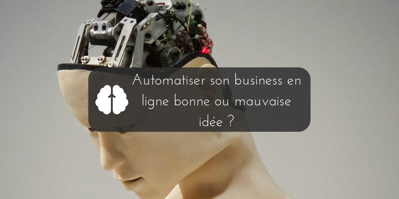 Automatiser son business en ligne, bonne ou mauvaise idée ?